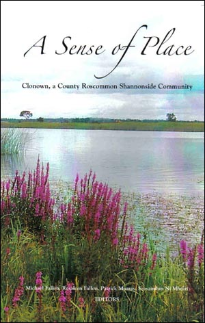 A Sense of Place - Clonown, A County Roscommon Shannonside Community